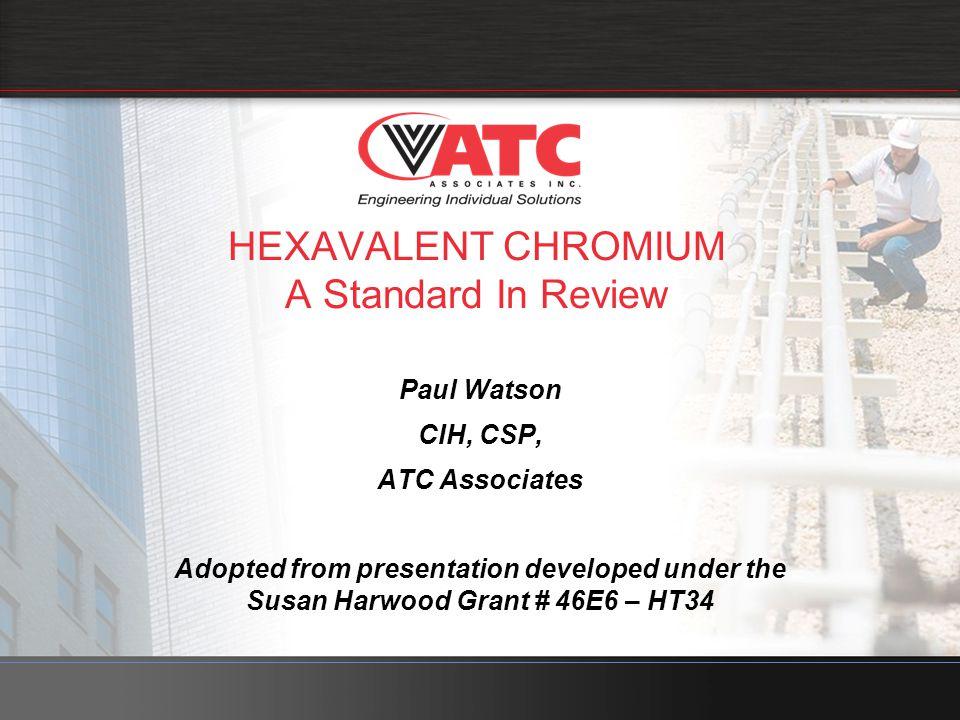 HEXAVALENT CHROMIUM A Standard In Review
