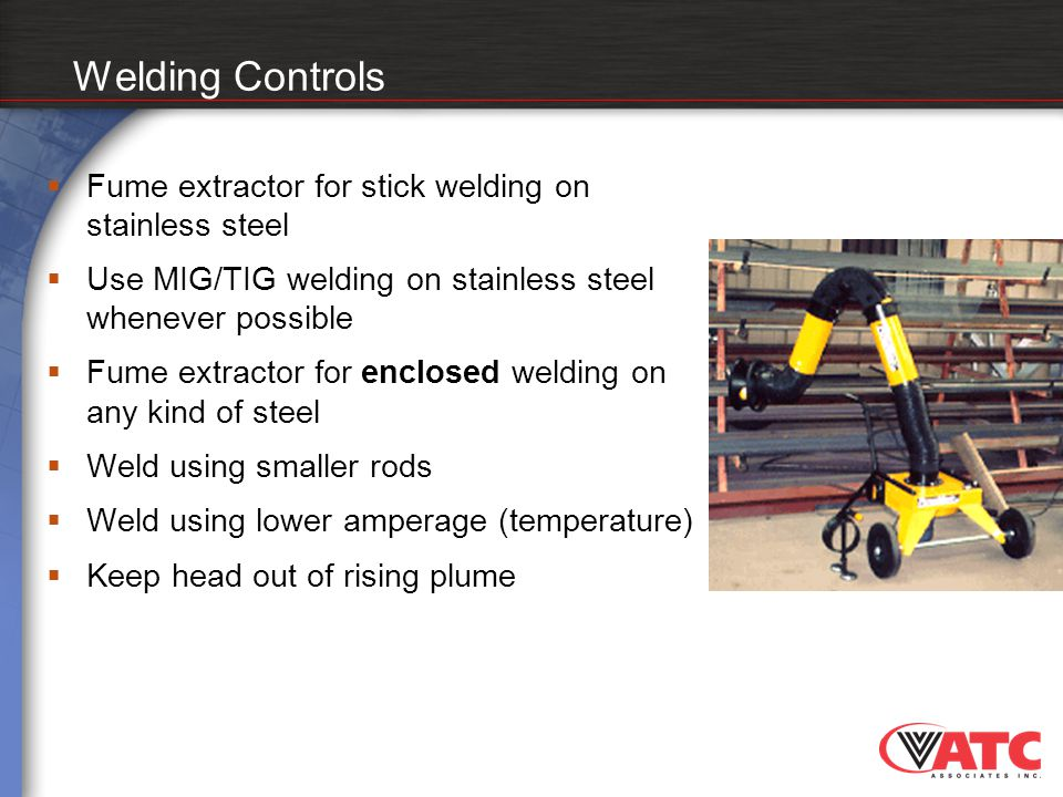 Welding Controls Fume extractor for stick welding on stainless steel