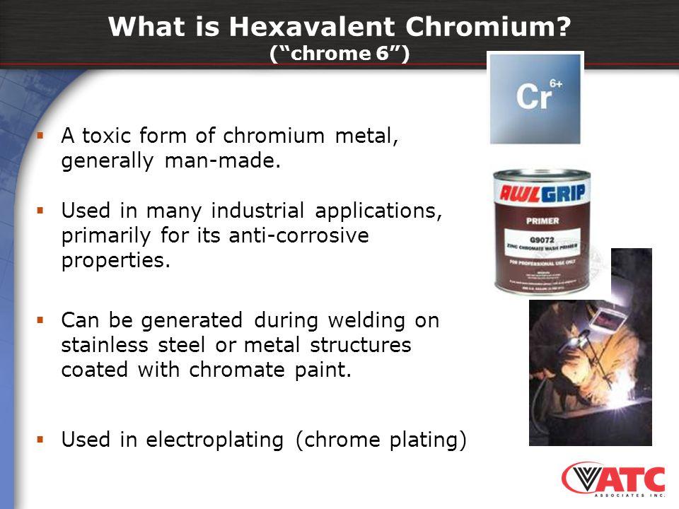What is Hexavalent Chromium ( chrome 6 )