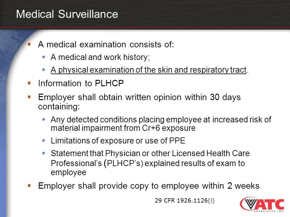 Medical Surveillance A medical examination consists of: