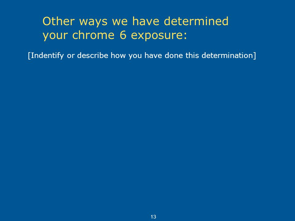 Other ways we have determined your chrome 6 exposure: