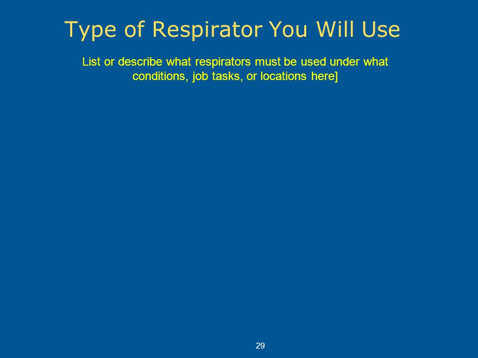 Type of Respirator You Will Use