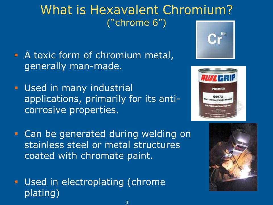 What is Hexavalent Chromium ( chrome 6 )