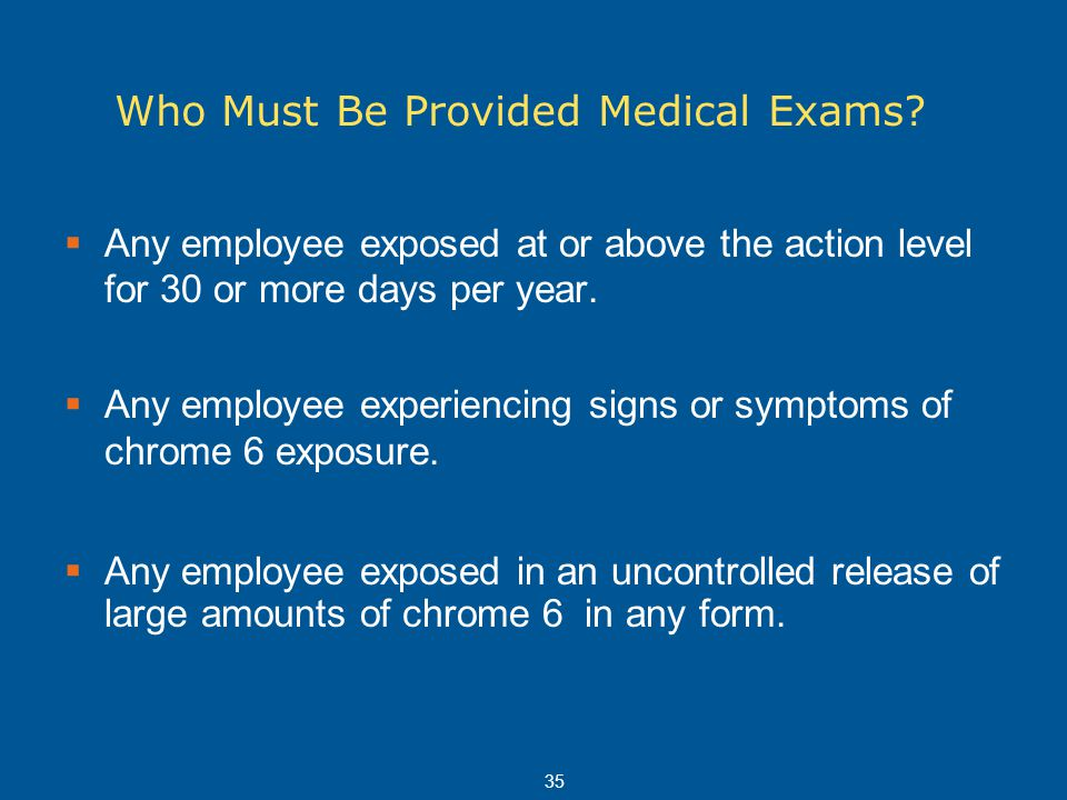 Who Must Be Provided Medical Exams