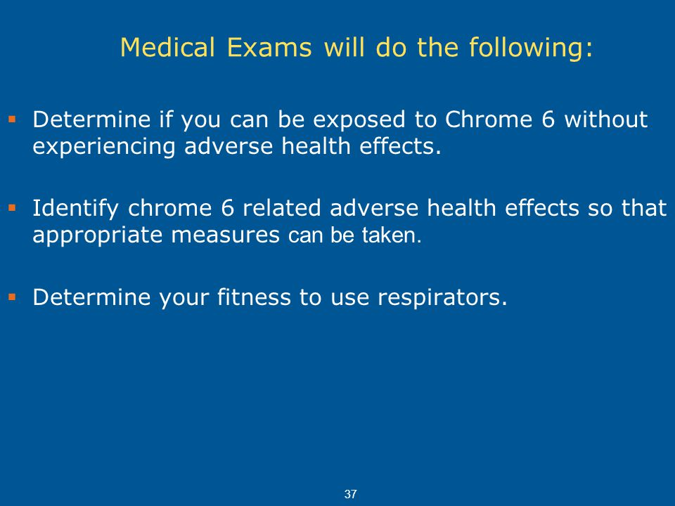 Medical Exams will do the following: