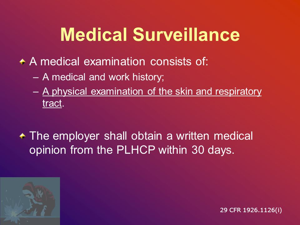 Medical Surveillance A medical examination consists of: