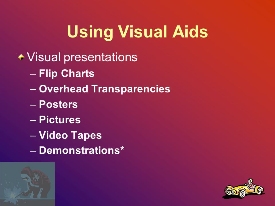 Using Visual Aids Visual presentations Flip Charts