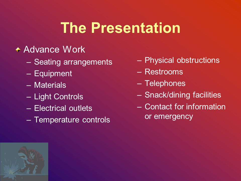 The Presentation Advance Work Physical obstructions