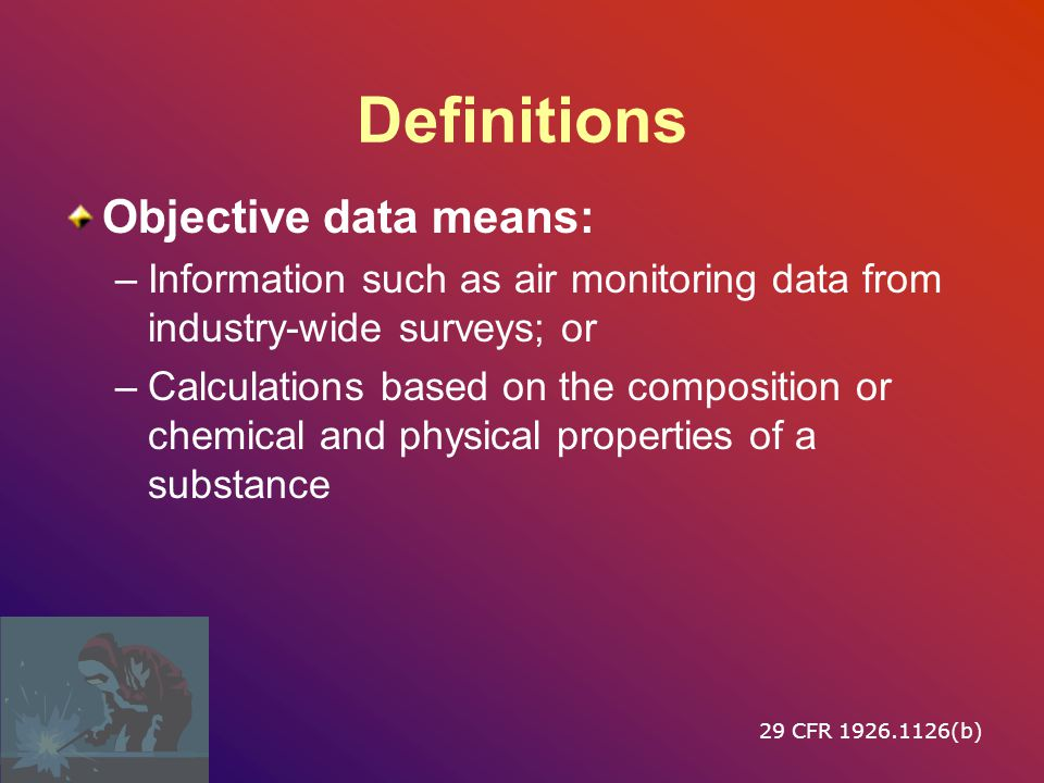 Definitions Objective data means:
