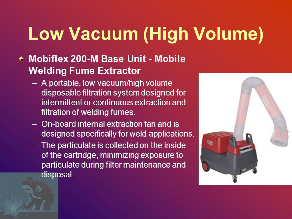 Low Vacuum (High Volume)