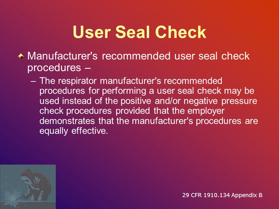 User Seal Check Manufacturer s recommended user seal check procedures –