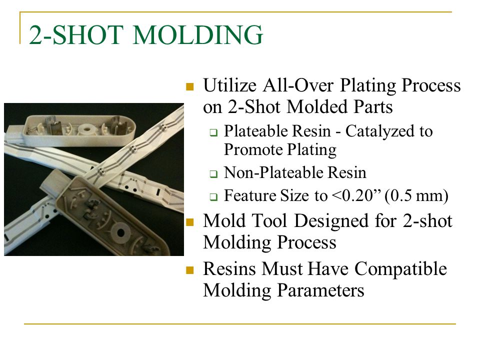 2-SHOT MOLDING Utilize All-Over Plating Process on 2-Shot Molded Parts