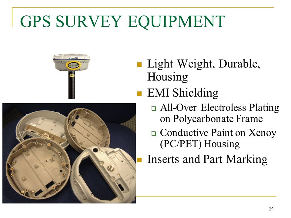 GPS SURVEY EQUIPMENT Light Weight, Durable, Housing EMI Shielding
