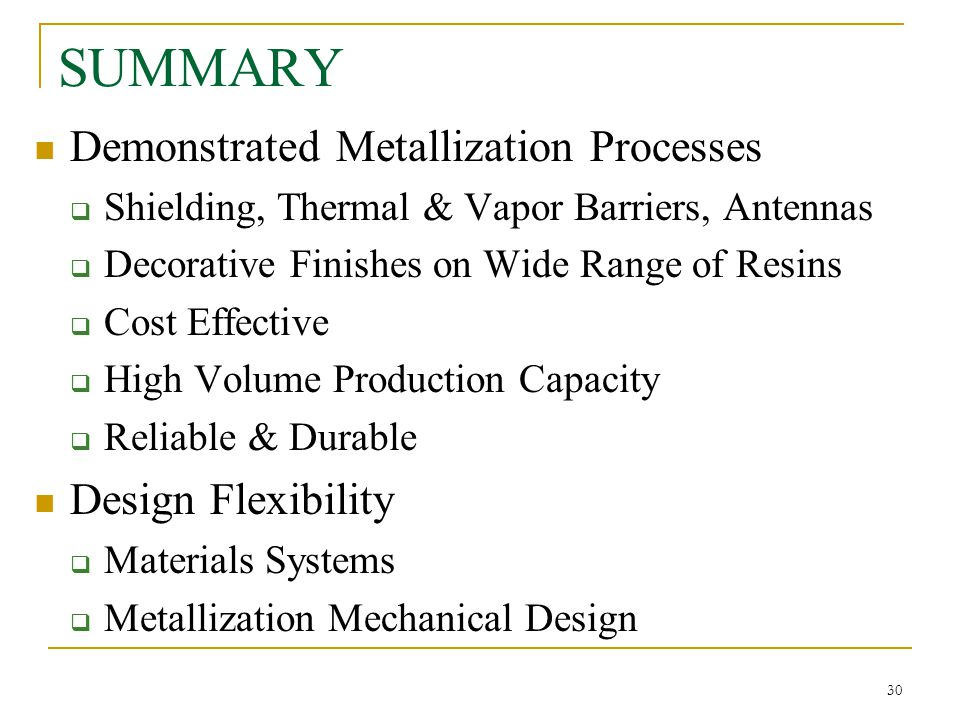 SUMMARY Demonstrated Metallization Processes Design Flexibility