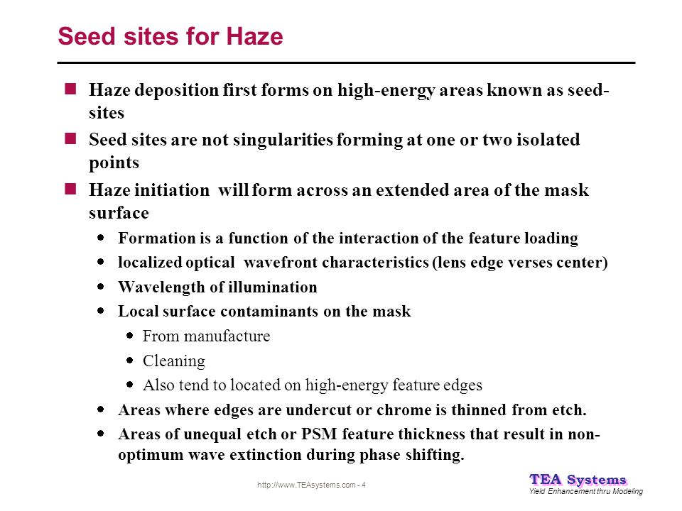 Seed sites for Haze Haze deposition first forms on high-energy areas known as seed-sites.