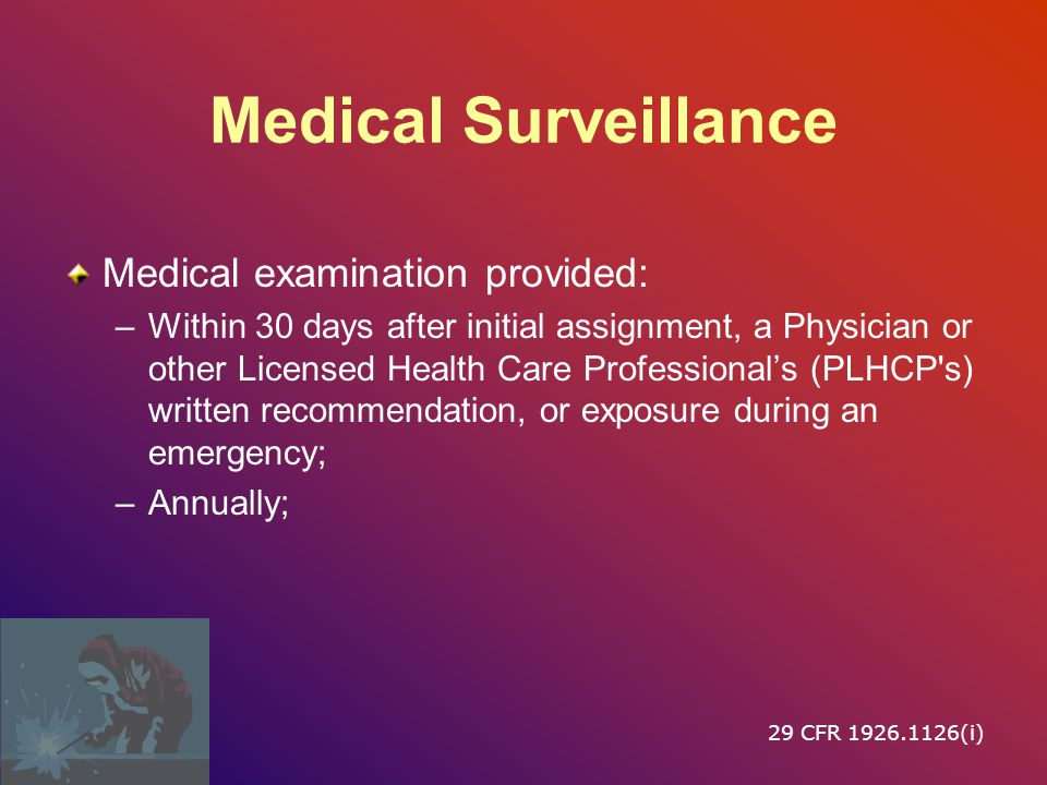 Medical Surveillance Medical examination provided: