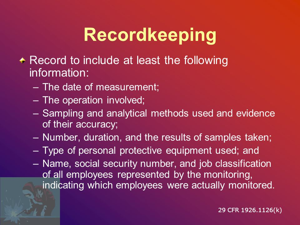 Recordkeeping Record to include at least the following information: