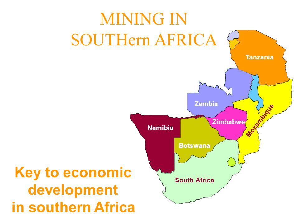 MINING IN SOUTHern AFRICA Key to economic development