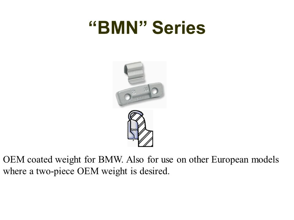 BMN Series OEM coated weight for BMW.
