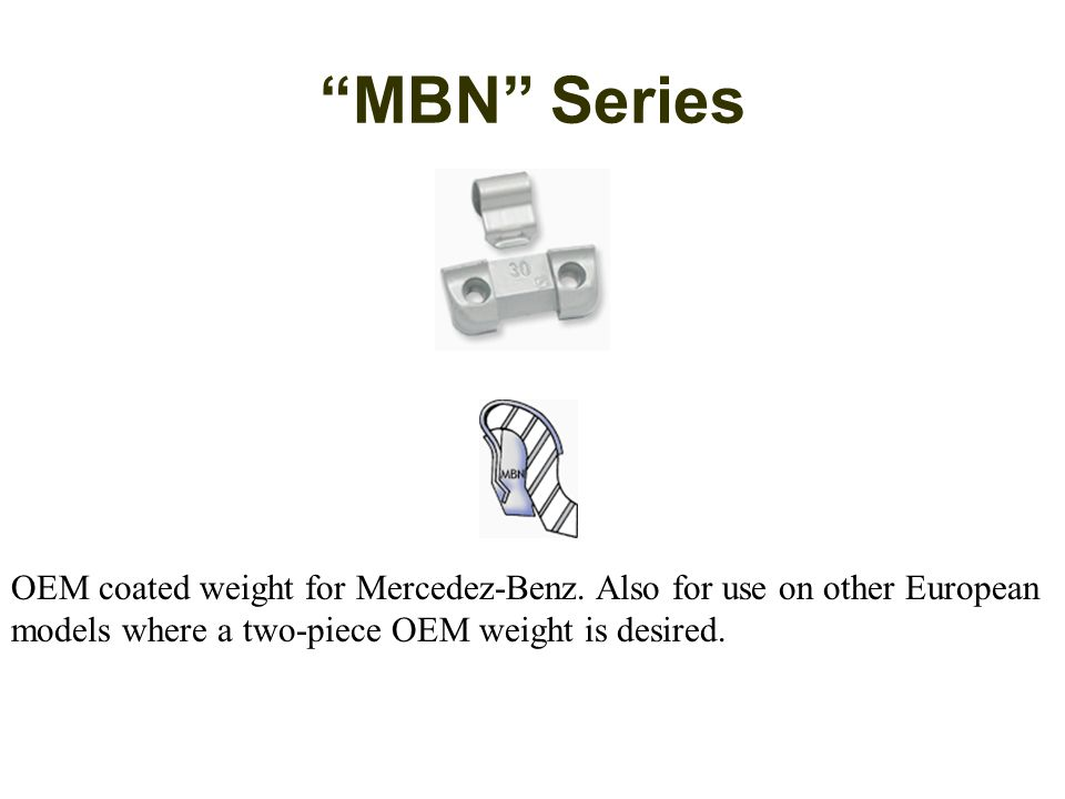 MBN Series OEM coated weight for Mercedez-Benz.