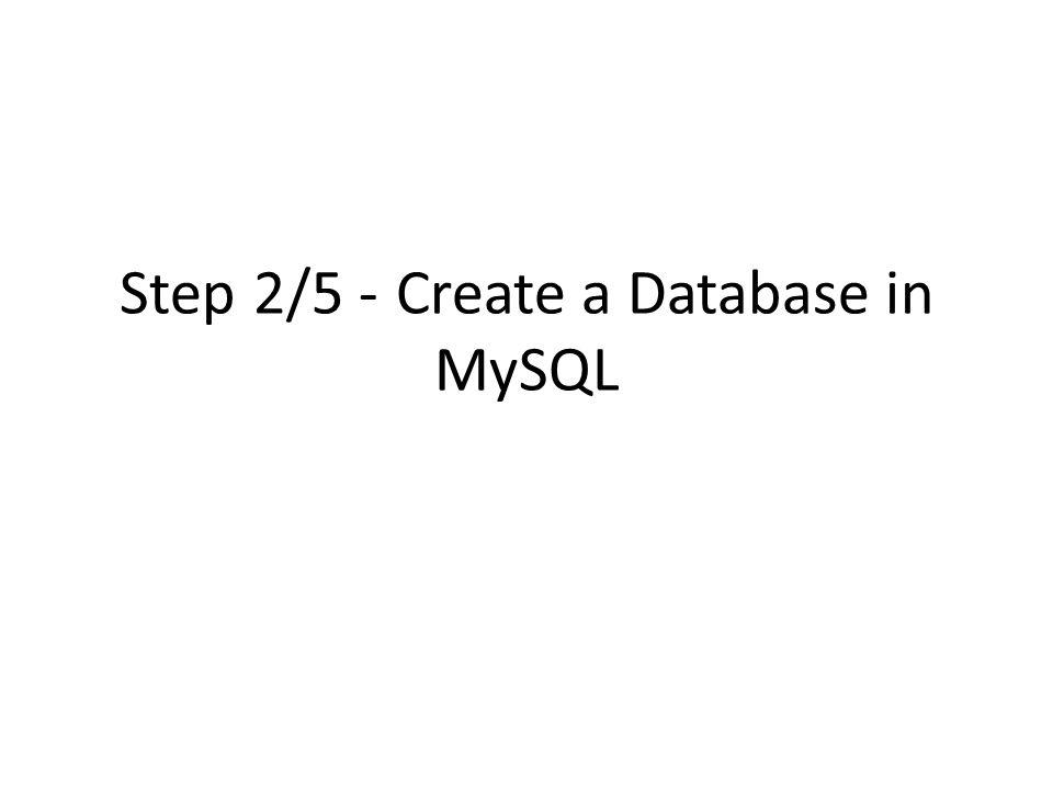 Step 2/5 - Create a Database in MySQL