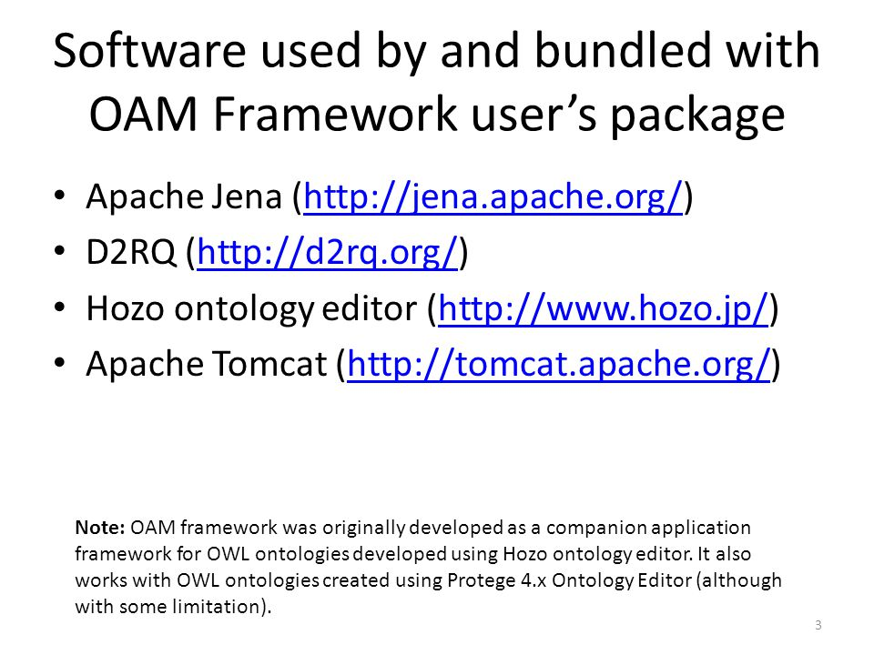Software used by and bundled with OAM Framework user's package
