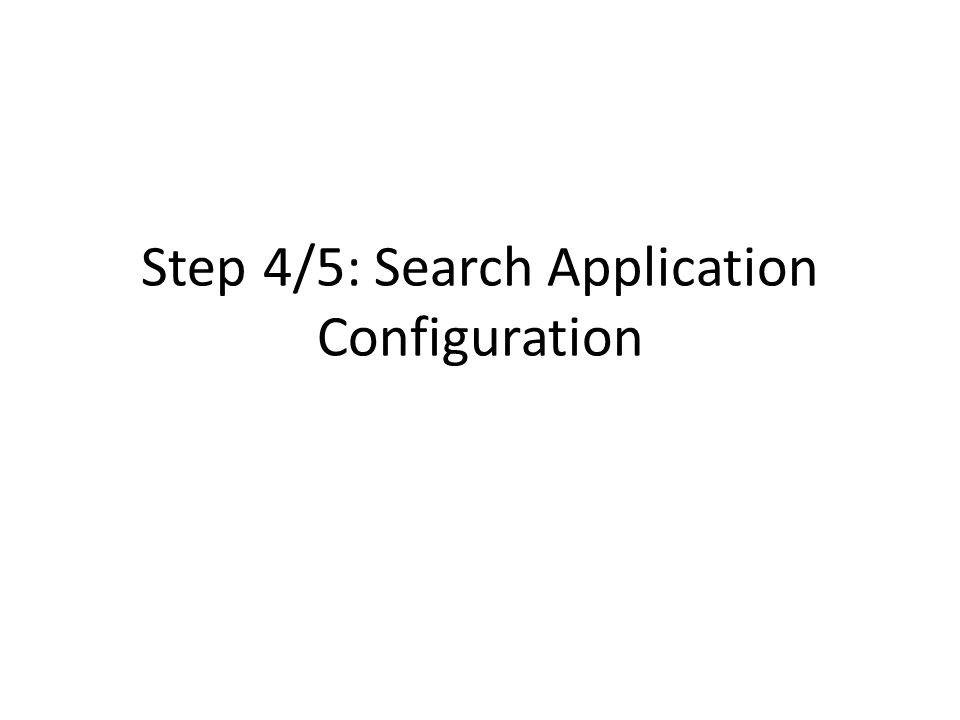 Step 4/5: Search Application Configuration