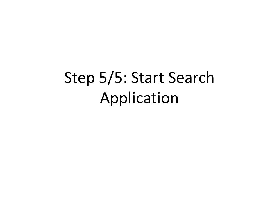 Step 5/5: Start Search Application