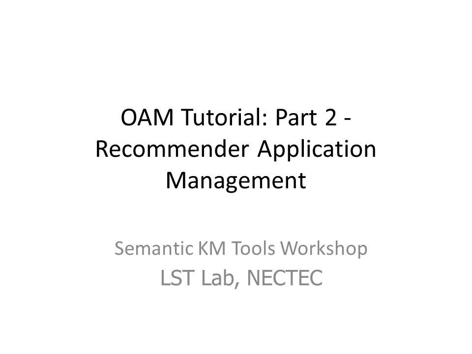 OAM Tutorial: Part 2 - Recommender Application Management