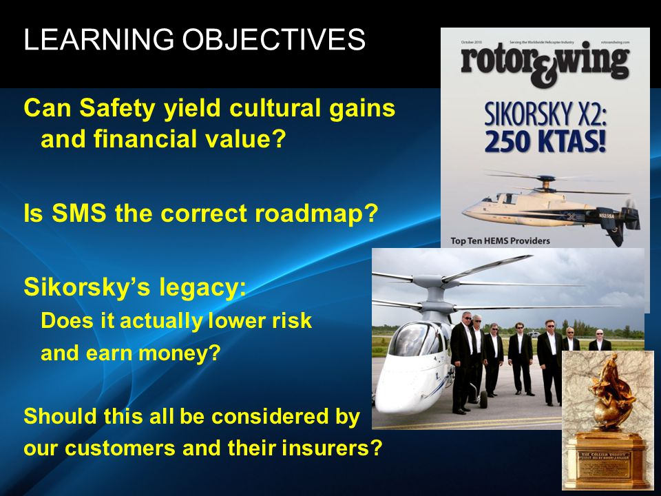 LEARNING OBJECTIVES Can Safety yield cultural gains and financial value Is SMS the correct roadmap