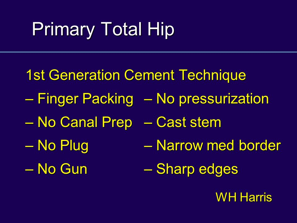 Primary Total Hip 1st Generation Cement Technique