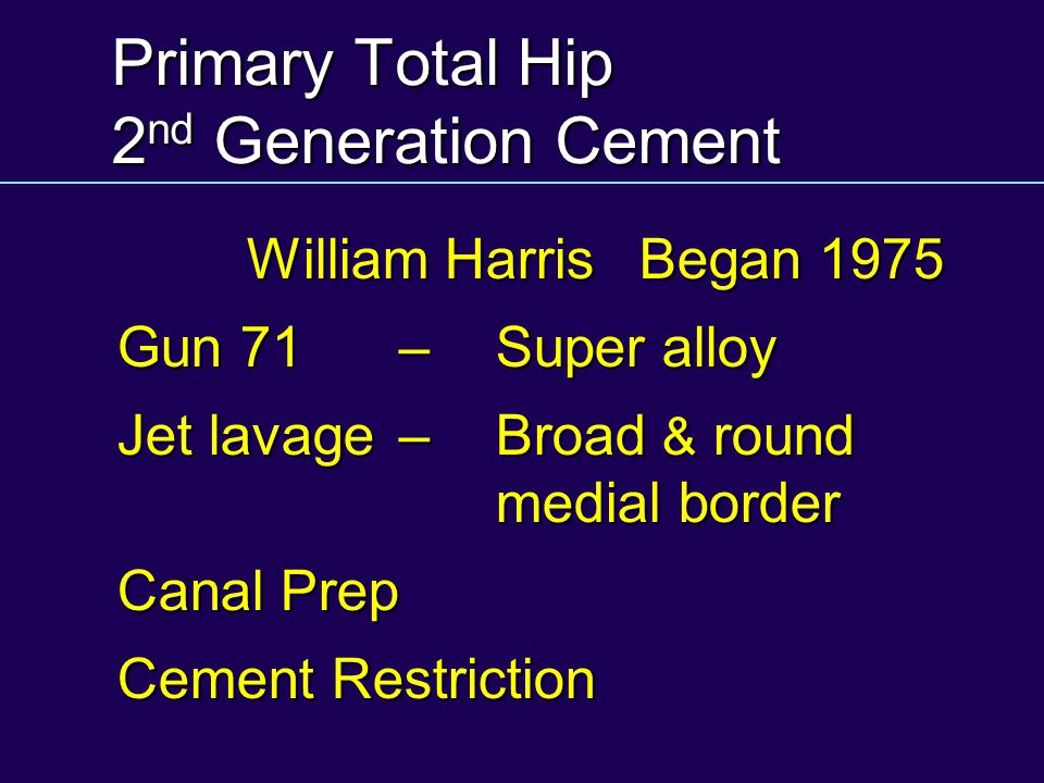 Primary Total Hip 2nd Generation Cement
