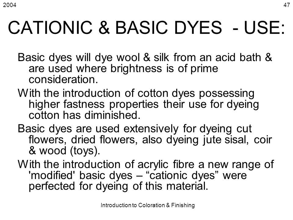 CATIONIC & BASIC DYES - USE: