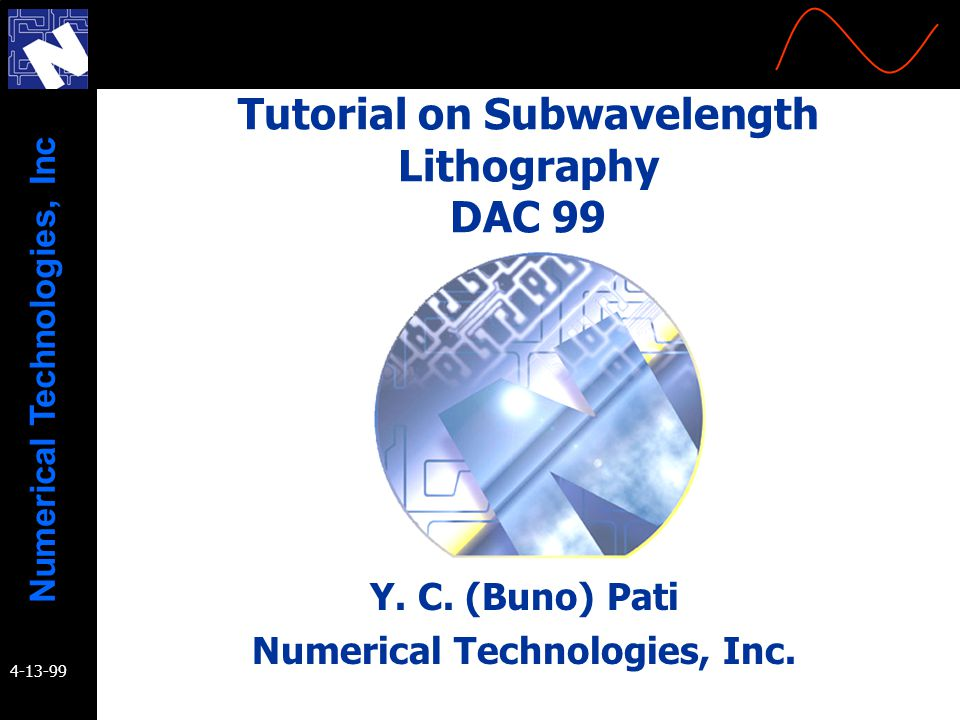 Tutorial on Subwavelength Lithography DAC 99