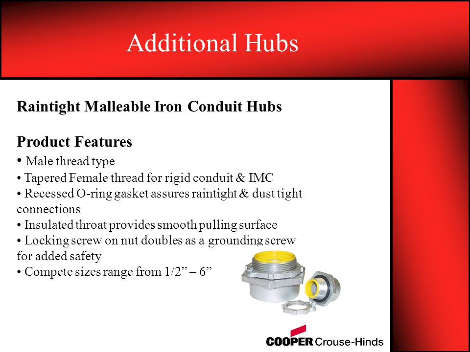 Additional Hubs Raintight Malleable Iron Conduit Hubs Product Features