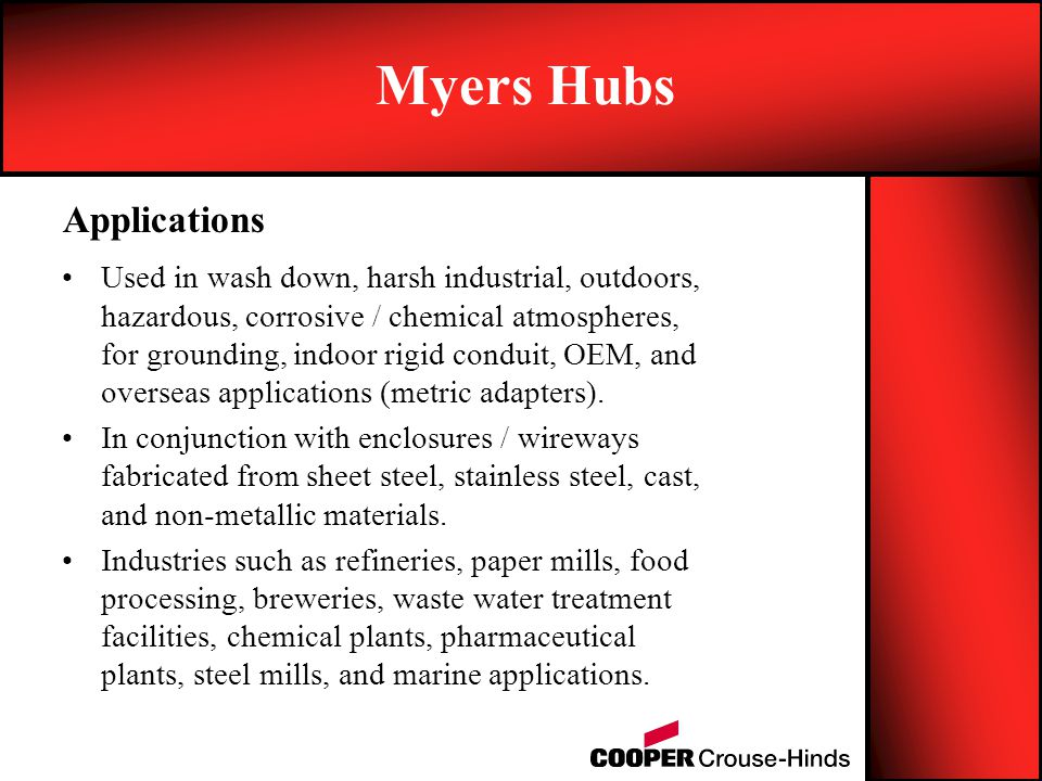 Myers Hubs Applications