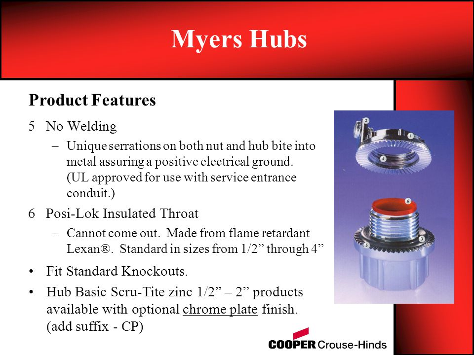 Myers Hubs Product Features No Welding Posi-Lok Insulated Throat