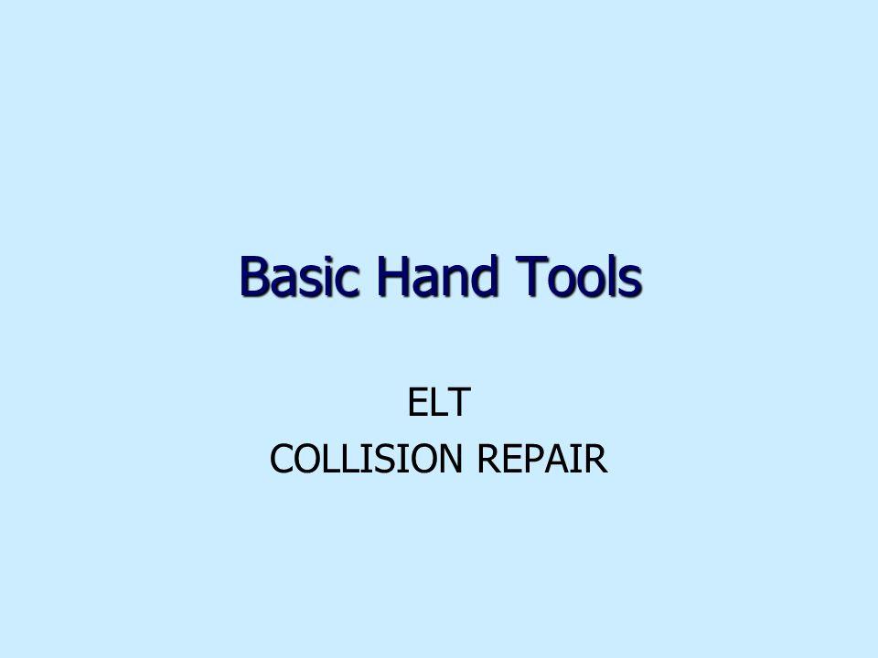 Basic Hand Tools ELT COLLISION REPAIR