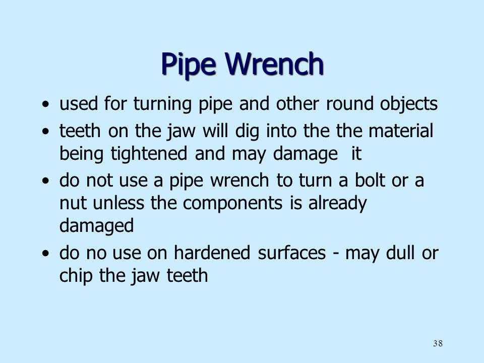 Pipe Wrench used for turning pipe and other round objects