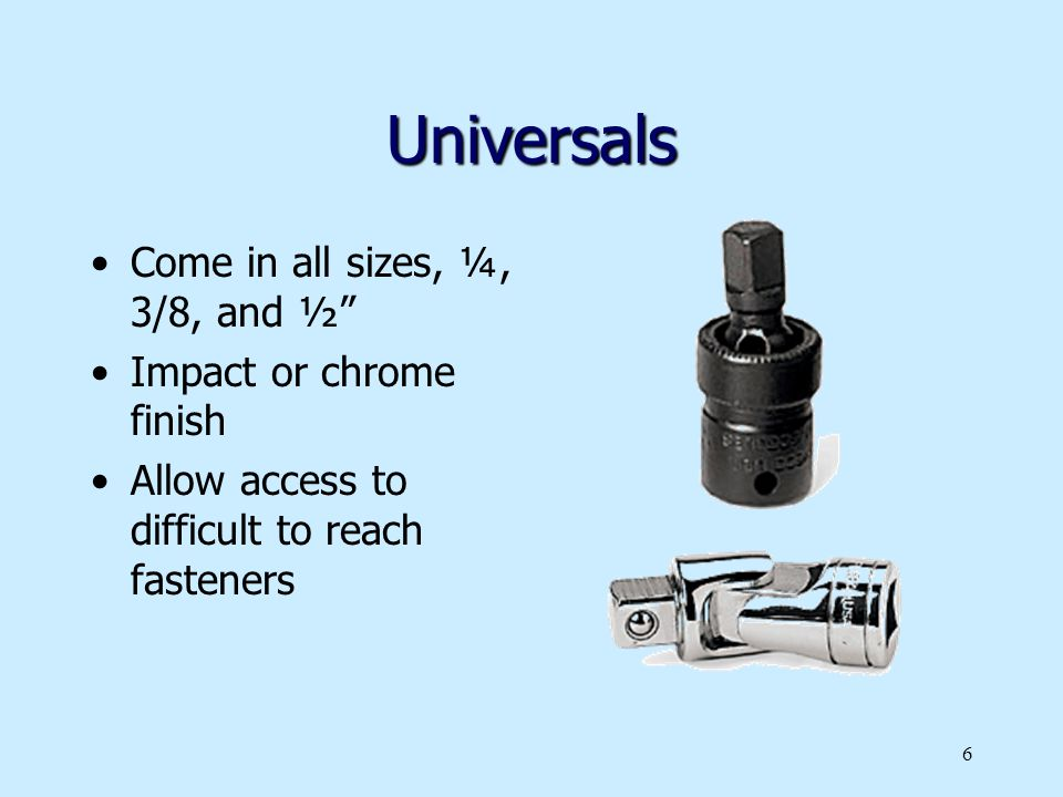 Universals Come in all sizes, ¼, 3/8, and ½ Impact or chrome finish