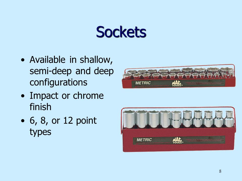 Sockets Available in shallow, semi-deep and deep configurations