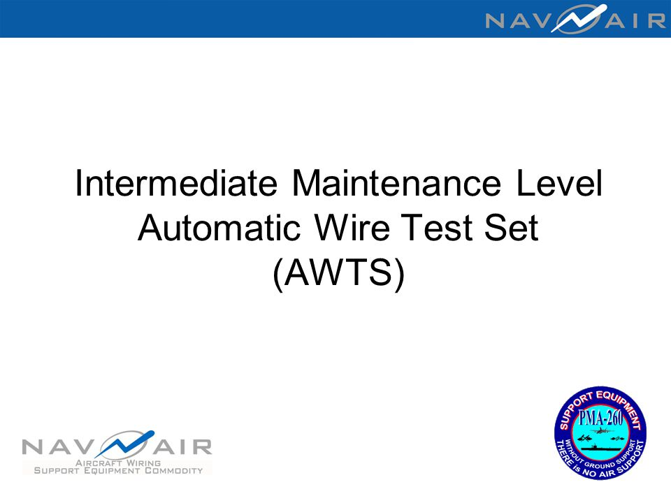 Intermediate Maintenance Level Automatic Wire Test Set (AWTS)