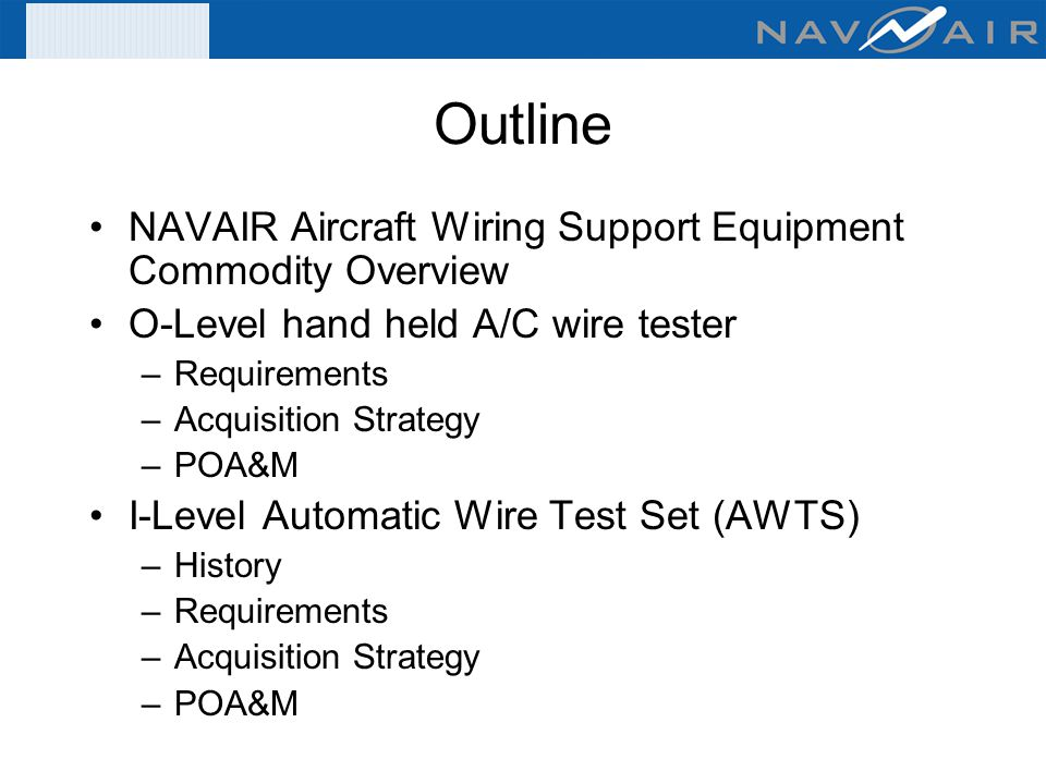 Outline NAVAIR Aircraft Wiring Support Equipment Commodity Overview