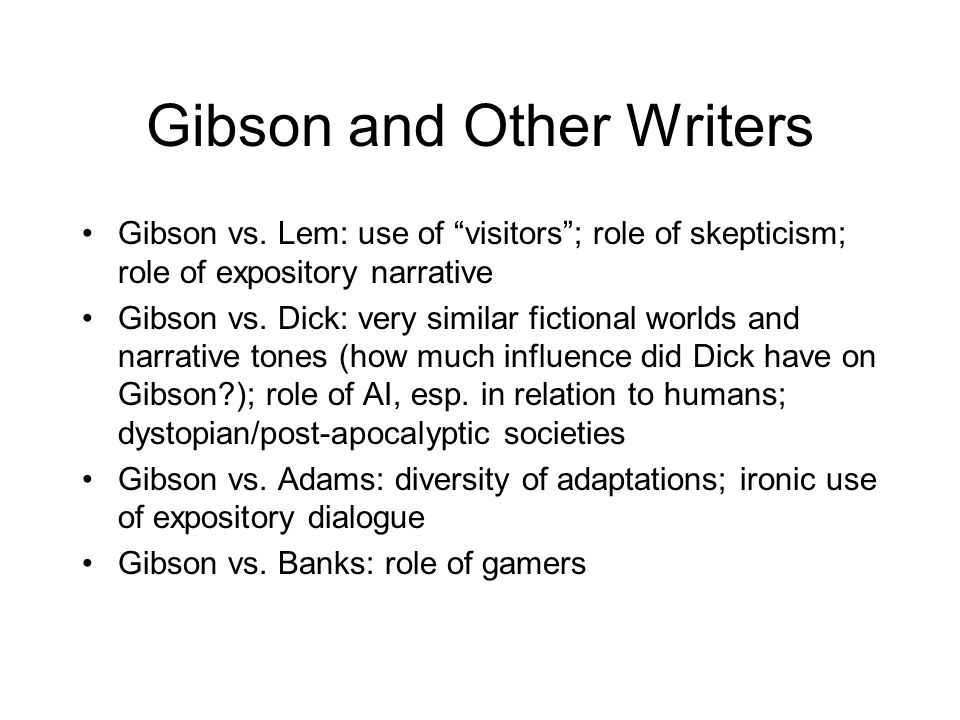 Gibson and Other Writers