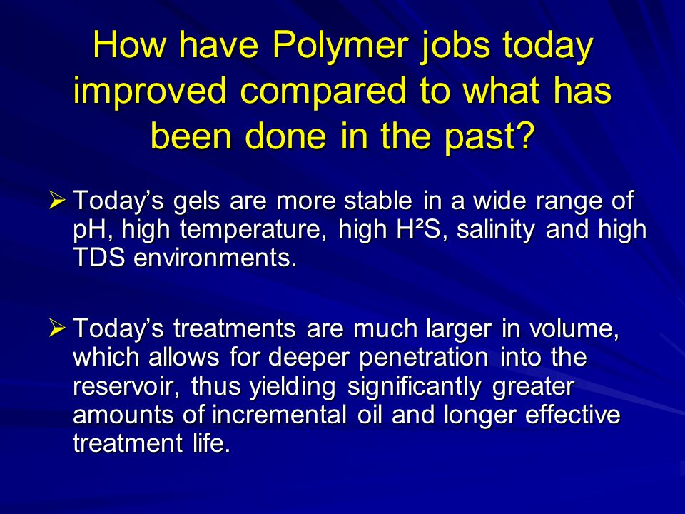 How have Polymer jobs today improved compared to what has been done in the past