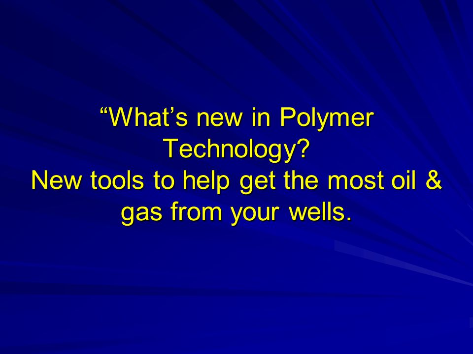 What's new in Polymer Technology
