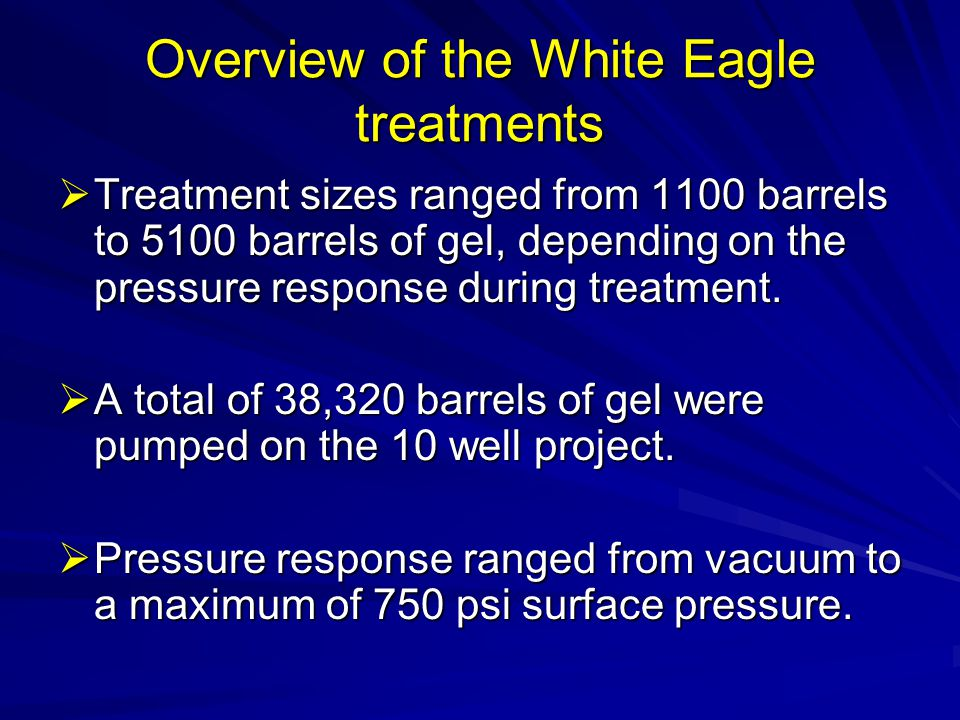 Overview of the White Eagle treatments