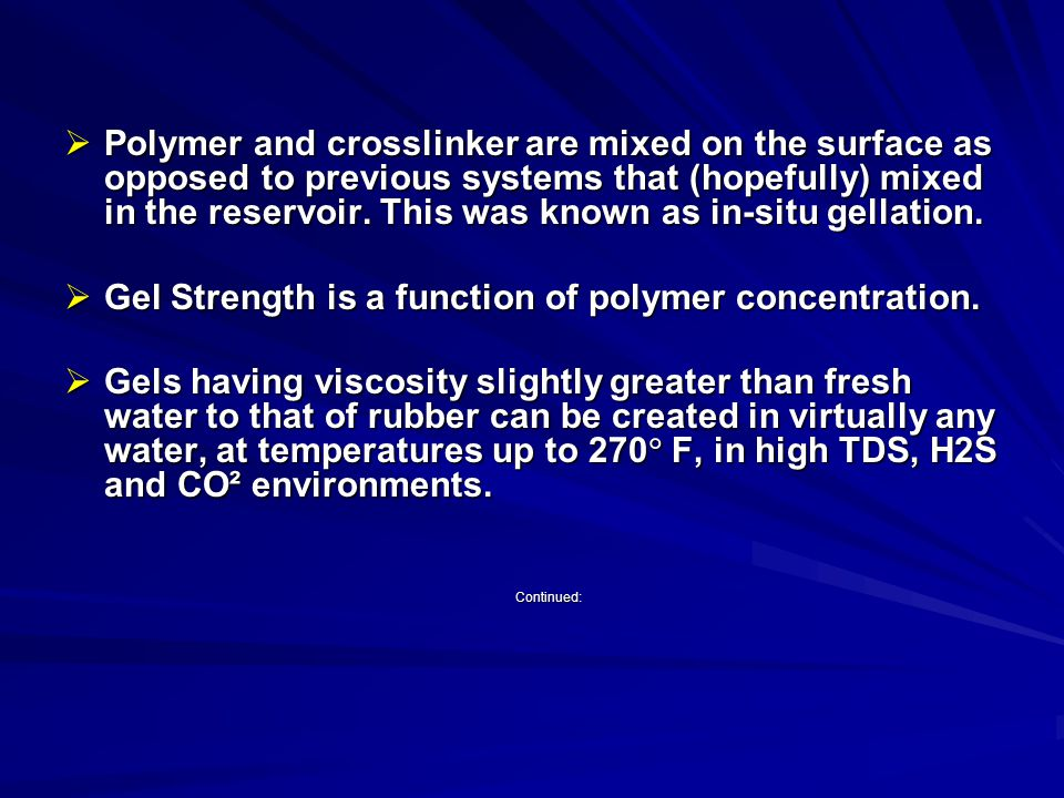 Gel Strength is a function of polymer concentration.