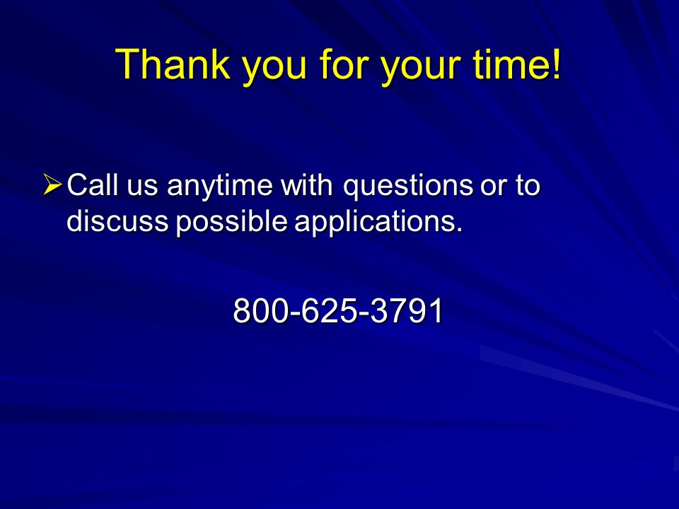 Thank you for your time! 800-625-3791