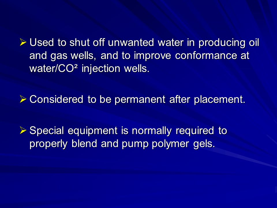Used to shut off unwanted water in producing oil and gas wells, and to improve conformance at water/CO² injection wells.
